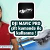 Türkçe DJI Mavic pro çift kumanda ile nasıl kullanılır ?