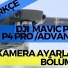TÜRKÇE DJI MAVIC PRO SİNEMATİK KAMERA AYARLARI BÖLÜM-3