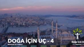 Doğa İçin Uç 4 – Anadolu Camileri