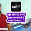 Türkçe DJI mavic pro pervaneleri nasıl kolayca söküp takabiliriz ?