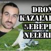 Drone Kazaları ve Sebepleri