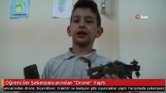 """Öğrenciler Şekerpancarından """"Drone"""" Yaptı"""