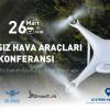 Droneturk ve TAV'dan İHA'ların Kullanım Alanına Yönelik Büyük Konferans