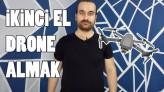 İKİNCİ EL DRONE ALMAK